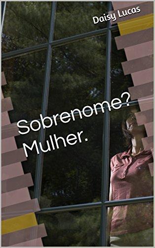 """Novo Livro: """"Sobrenome? Mulher."""""""